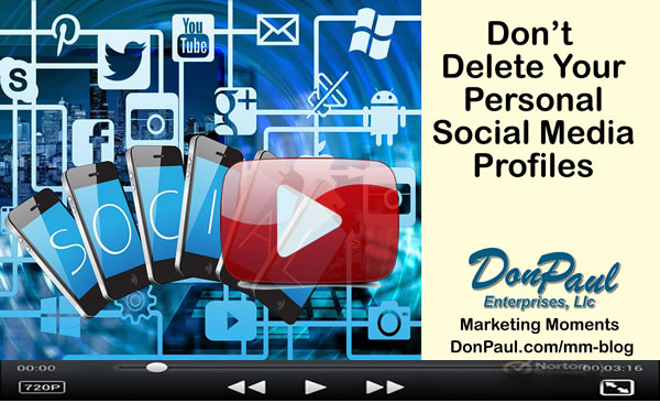 Don't Delete Your Personal Social Media Profile
